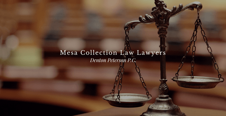 Contact Our Mesa Collection Law Lawyers Today