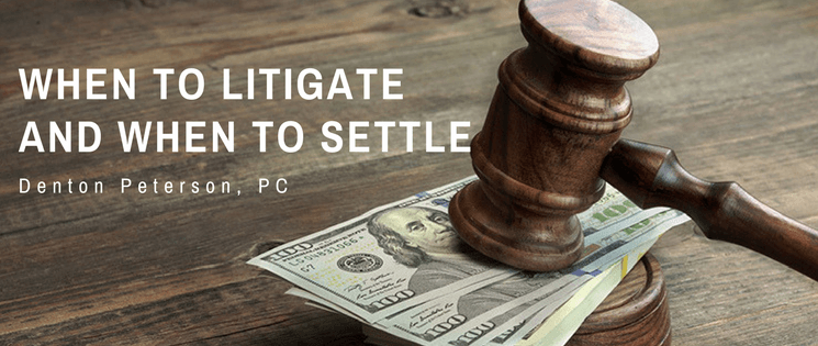 When to litigate and when to settle
