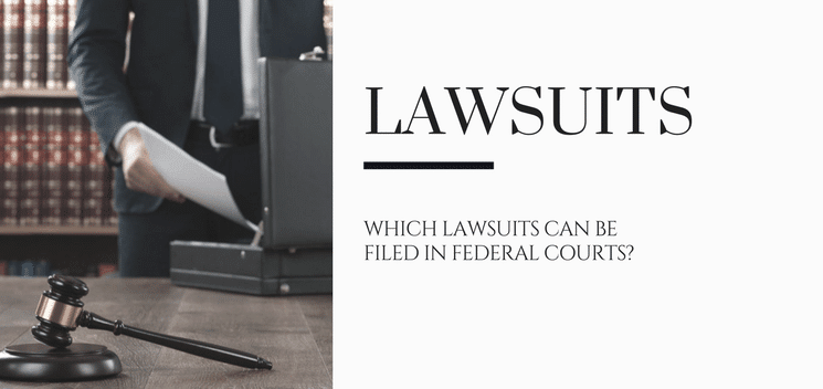 Which lawsuits can be determined In federal courts