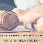 You have been served - what you should do?