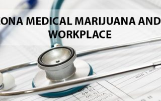 ARIZONA MEDICAL MARIJUANA AND THE WORKPLACE – LET'S GET OUT OF THE WEEDS ALREADY