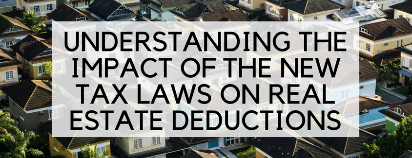 Understanding the Impact of the New Tax Laws on Real Estate Deductions