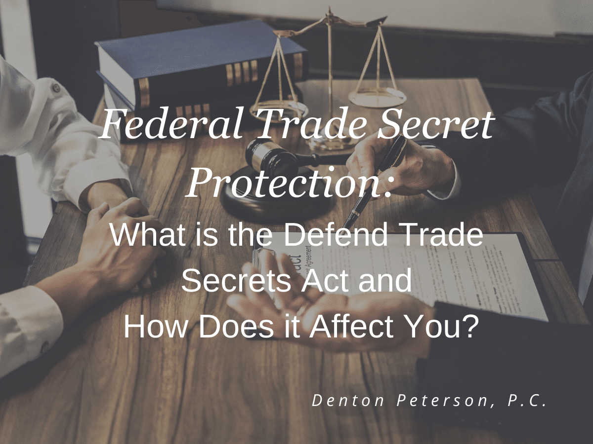 Federal Trade Secret Protection: What is the Defend Trade Secrets Act and How Does it Affect You?