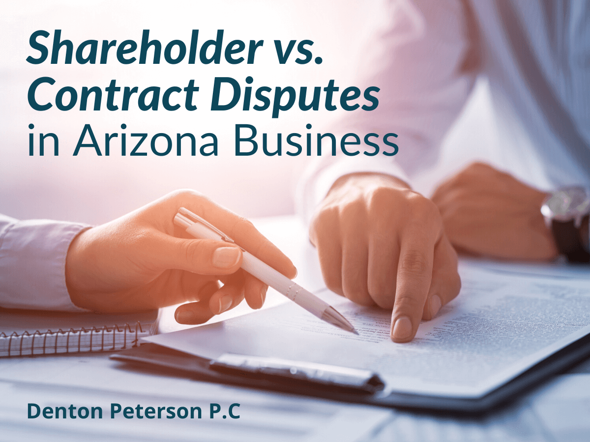 Shareholder vs. Contract Disputes in Arizona Business