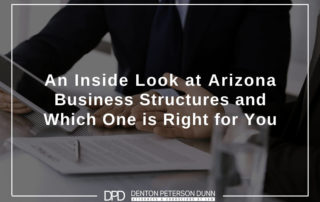 An Inside Look at Arizona Business Structures and Which One is Right for You